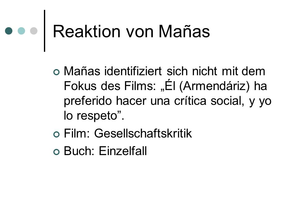 """Reaktion von Mañas Mañas identifiziert sich nicht mit dem Fokus des Films: """"Él (Armendáriz) ha preferido hacer una crítica social, y yo lo respeto ."""