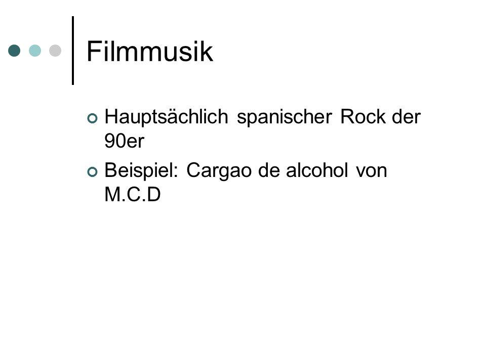 Filmmusik Hauptsächlich spanischer Rock der 90er