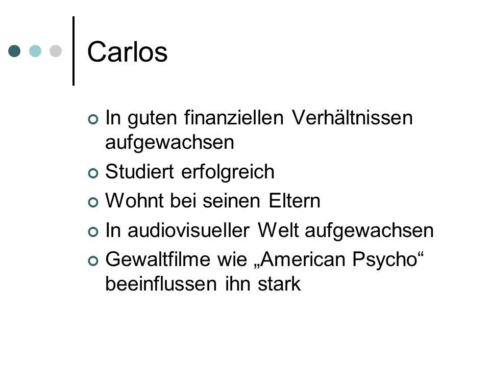 Carlos In guten finanziellen Verhältnissen aufgewachsen