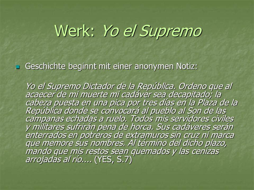 Werk: Yo el Supremo Geschichte beginnt mit einer anonymen Notiz: