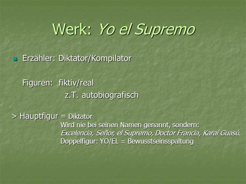 Werk: Yo el Supremo Erzähler: Diktator/Kompilator Figuren: fiktiv/real