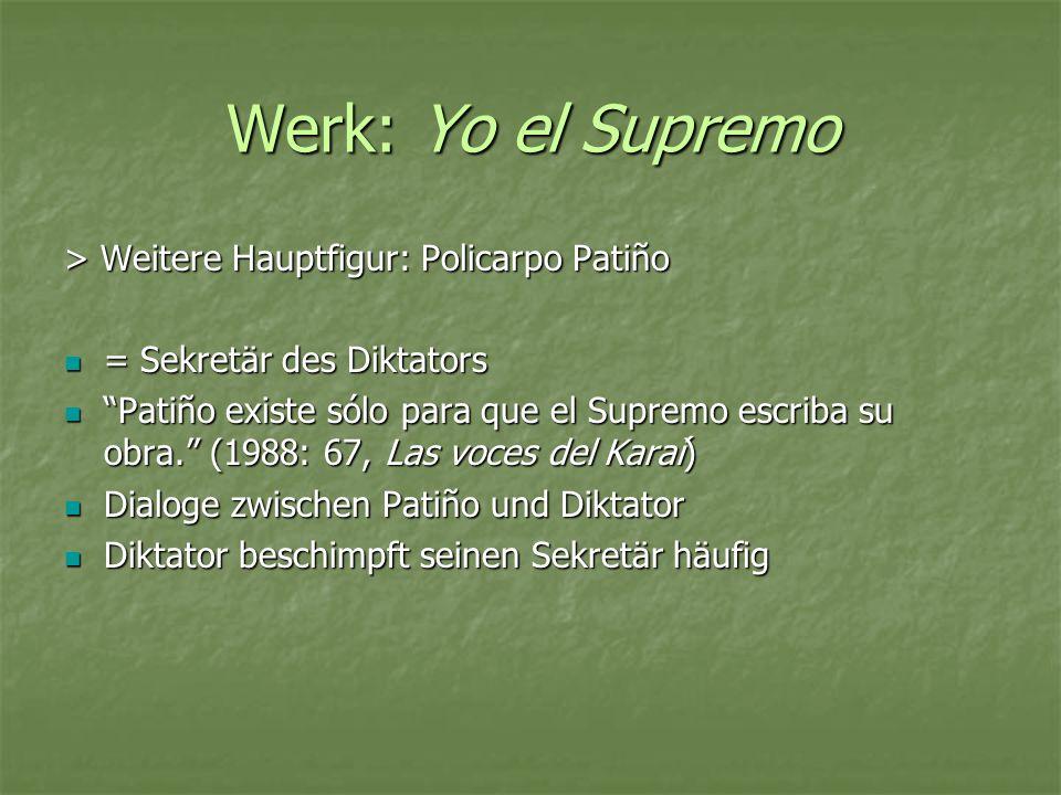Werk: Yo el Supremo > Weitere Hauptfigur: Policarpo Patiño