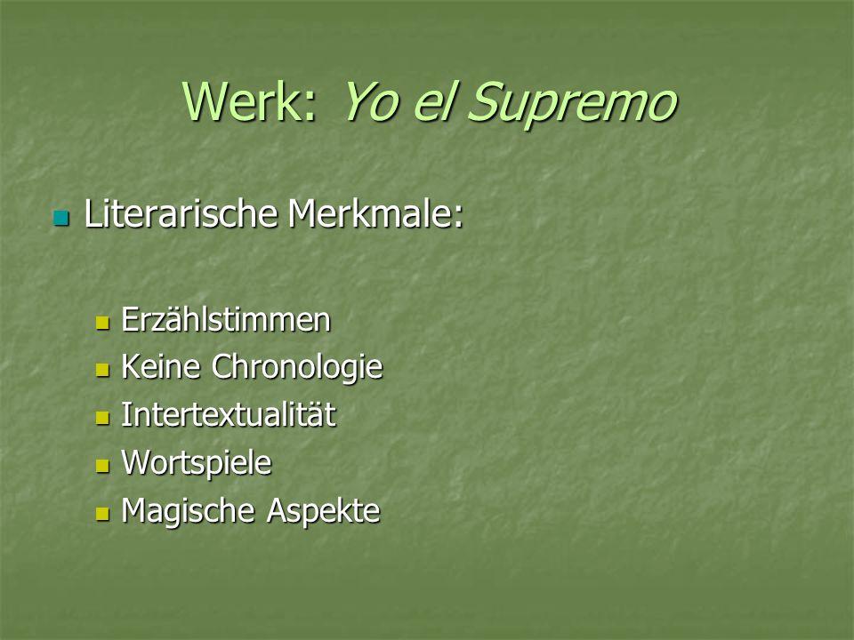 Werk: Yo el Supremo Literarische Merkmale: Erzählstimmen