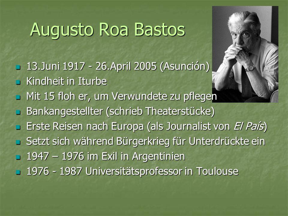 Augusto Roa Bastos 13.Juni 1917 - 26.April 2005 (Asunción)
