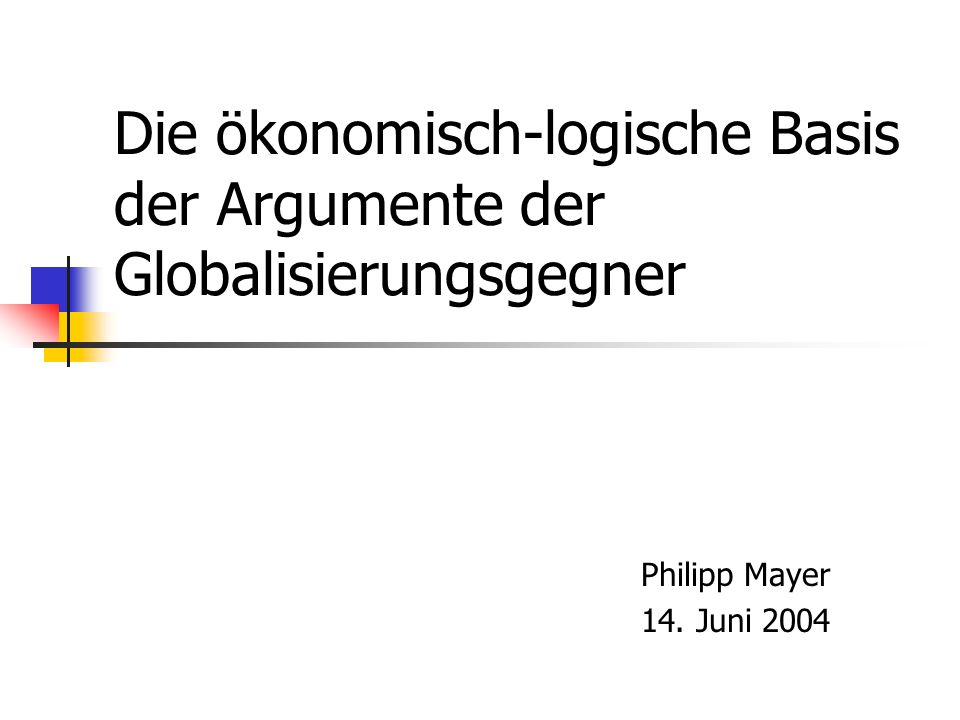 Die ökonomisch-logische Basis der Argumente der Globalisierungsgegner