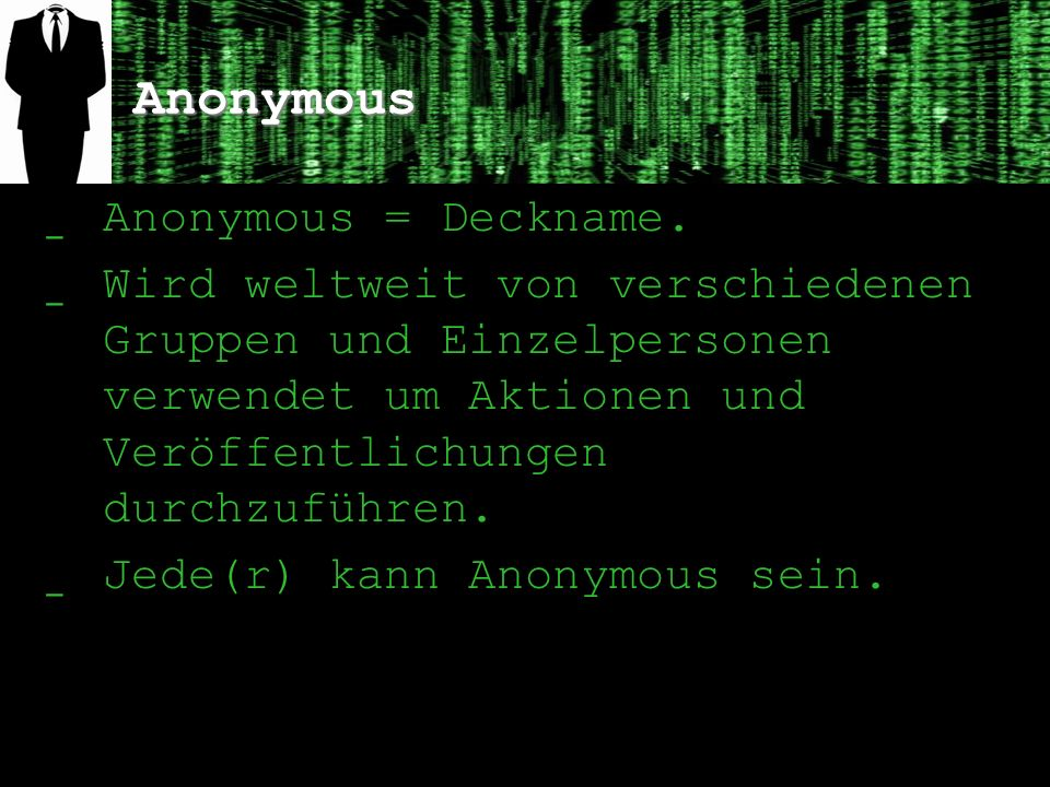 Anonymous Anonymous = Deckname.
