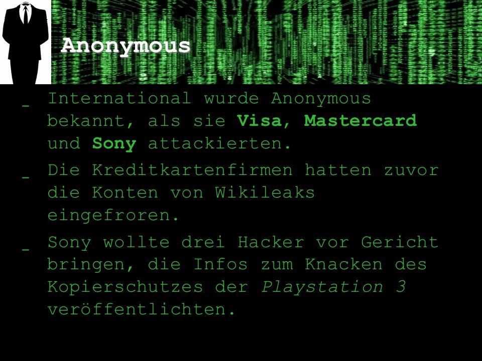 Anonymous International wurde Anonymous bekannt, als sie Visa, Mastercard und Sony attackierten.