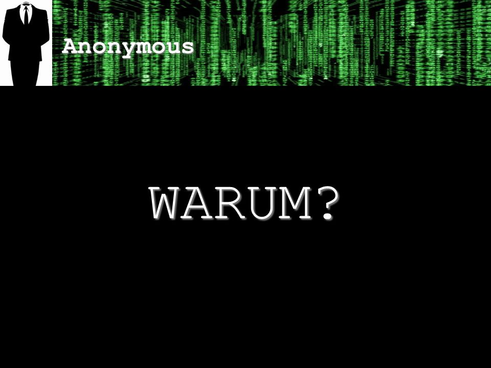 Anonymous WARUM