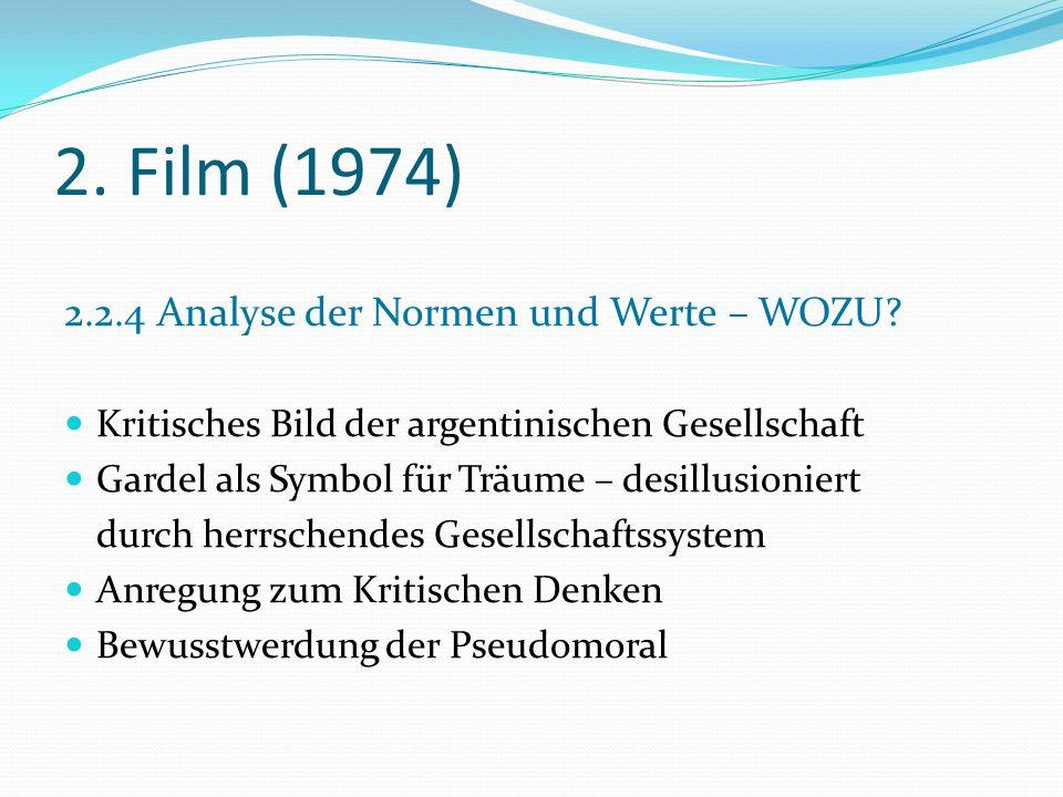 2. Film (1974) 2.2.4 Analyse der Normen und Werte – WOZU