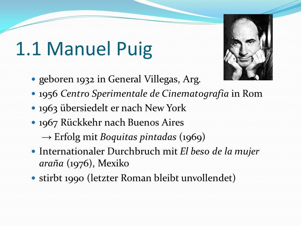 1.1 Manuel Puig geboren 1932 in General Villegas, Arg.