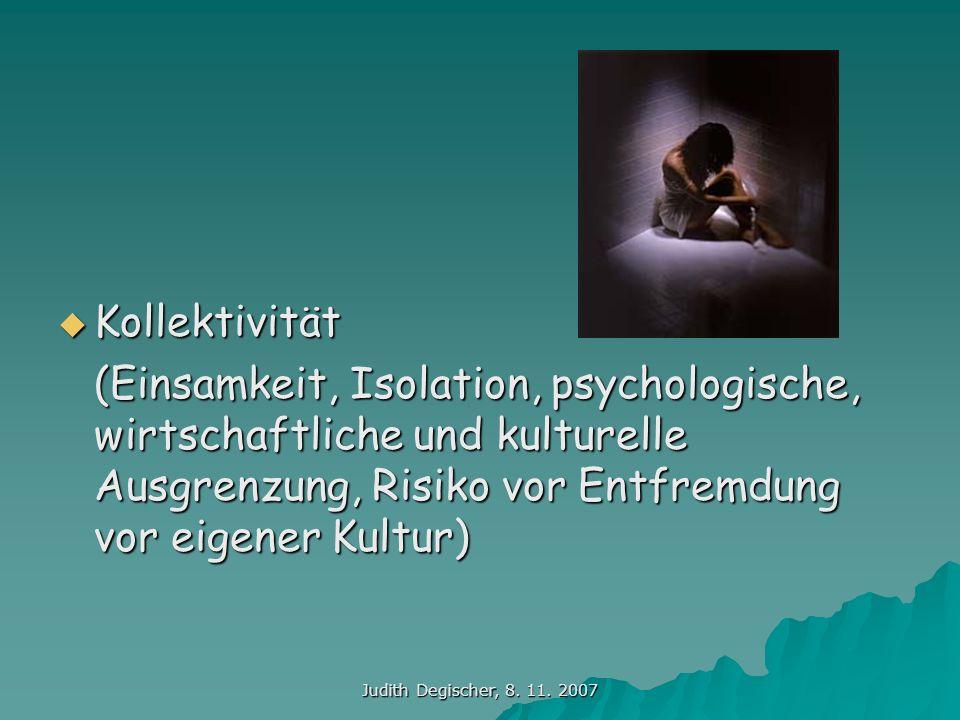 Kollektivität (Einsamkeit, Isolation, psychologische, wirtschaftliche und kulturelle Ausgrenzung, Risiko vor Entfremdung vor eigener Kultur)