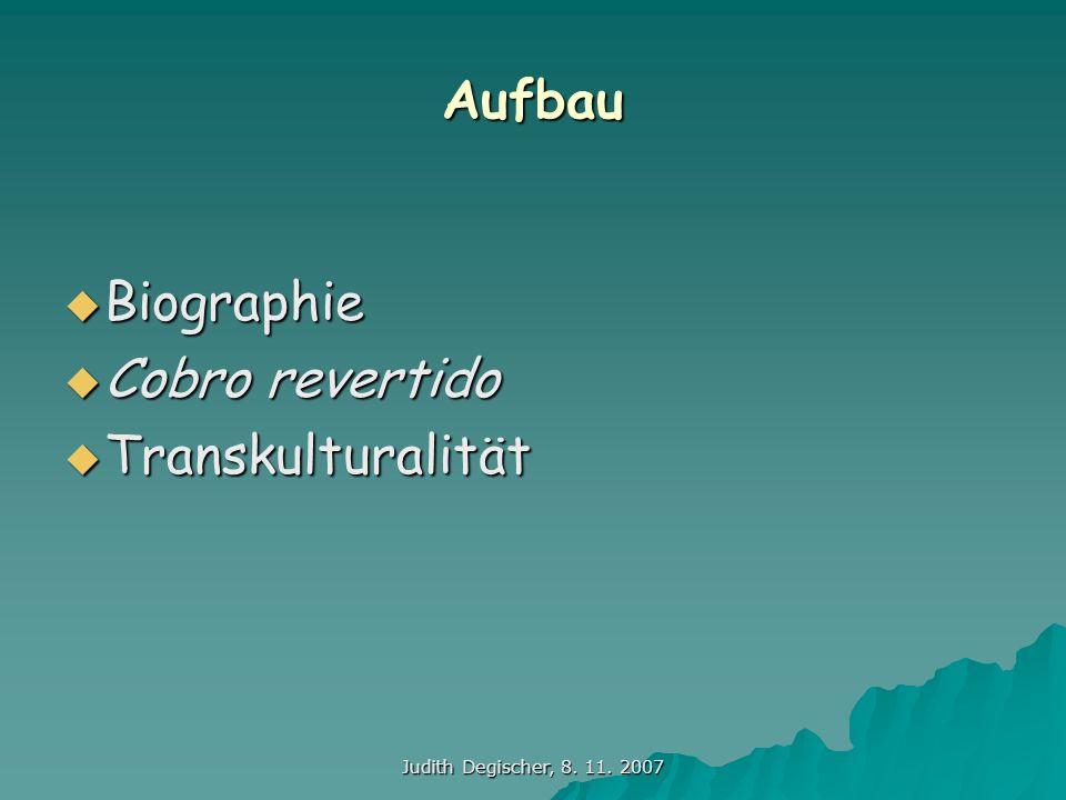 Aufbau Biographie Cobro revertido Transkulturalität