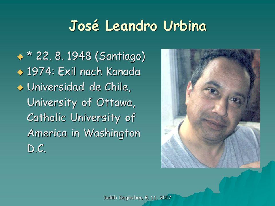 José Leandro Urbina * 22. 8. 1948 (Santiago) 1974: Exil nach Kanada