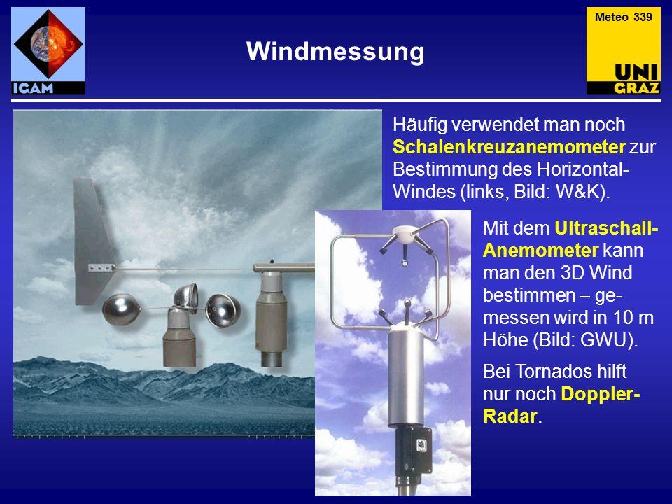 Meteo 339 Windmessung. Häufig verwendet man noch Schalenkreuzanemometer zur Bestimmung des Horizontal-Windes (links, Bild: W&K).