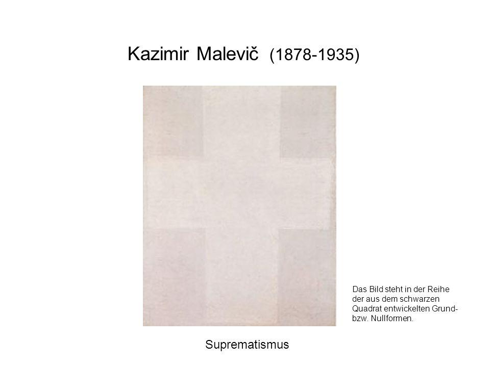 Kazimir Malevič (1878-1935) Suprematismus