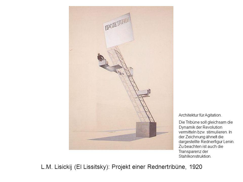 L.M. Lisickij (El Lissitsky): Projekt einer Rednertribüne, 1920