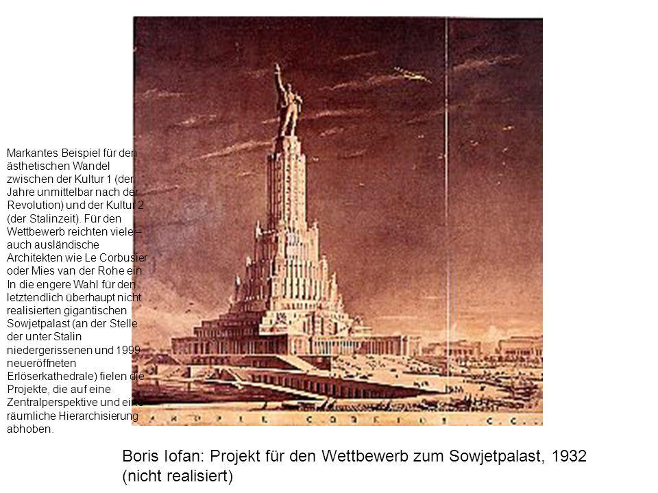Markantes Beispiel für den ästhetischen Wandel zwischen der Kultur 1 (der Jahre unmittelbar nach der Revolution) und der Kultur 2 (der Stalinzeit). Für den Wettbewerb reichten viele – auch ausländische Architekten wie Le Corbusier oder Mies van der Rohe ein. In die engere Wahl für den letztendlich überhaupt nicht realisierten gigantischen Sowjetpalast (an der Stelle der unter Stalin niedergerissenen und 1999 neueröffneten Erlöserkathedrale) fielen die Projekte, die auf eine Zentralperspektive und eine räumliche Hierarchisierung abhoben.