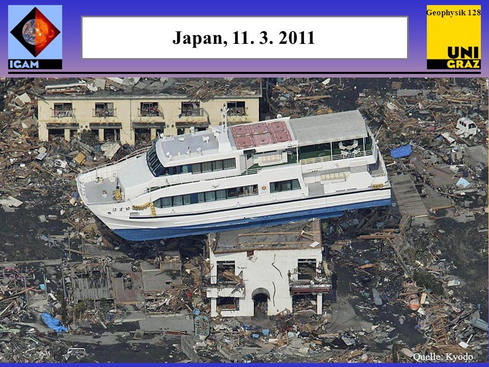 Geophysik 128 Japan, 11. 3. 2011 Quelle: Kyodo
