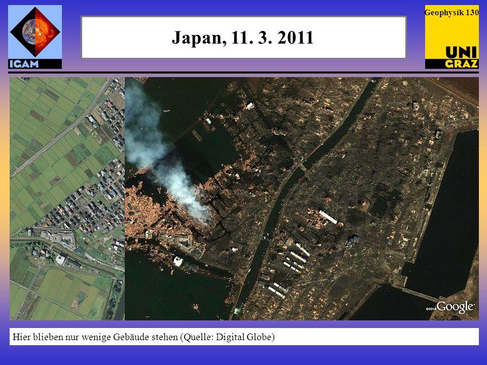 Geophysik 130 Japan, 11. 3. 2011 Hier blieben nur wenige Gebäude stehen (Quelle: Digital Globe)