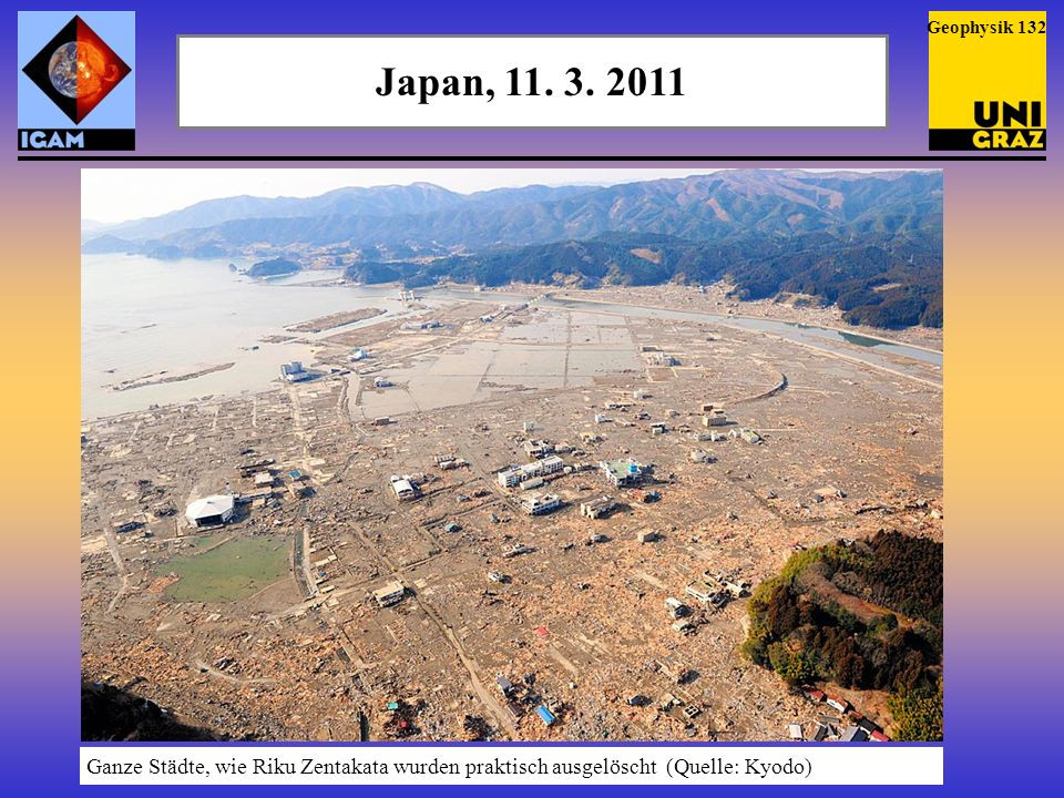 Geophysik 132Japan, 11.3. 2011.