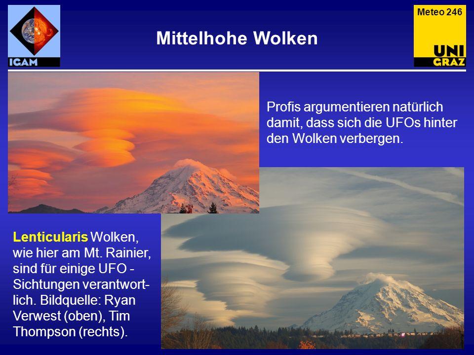 Meteo 246 Mittelhohe Wolken. Profis argumentieren natürlich damit, dass sich die UFOs hinter den Wolken verbergen.