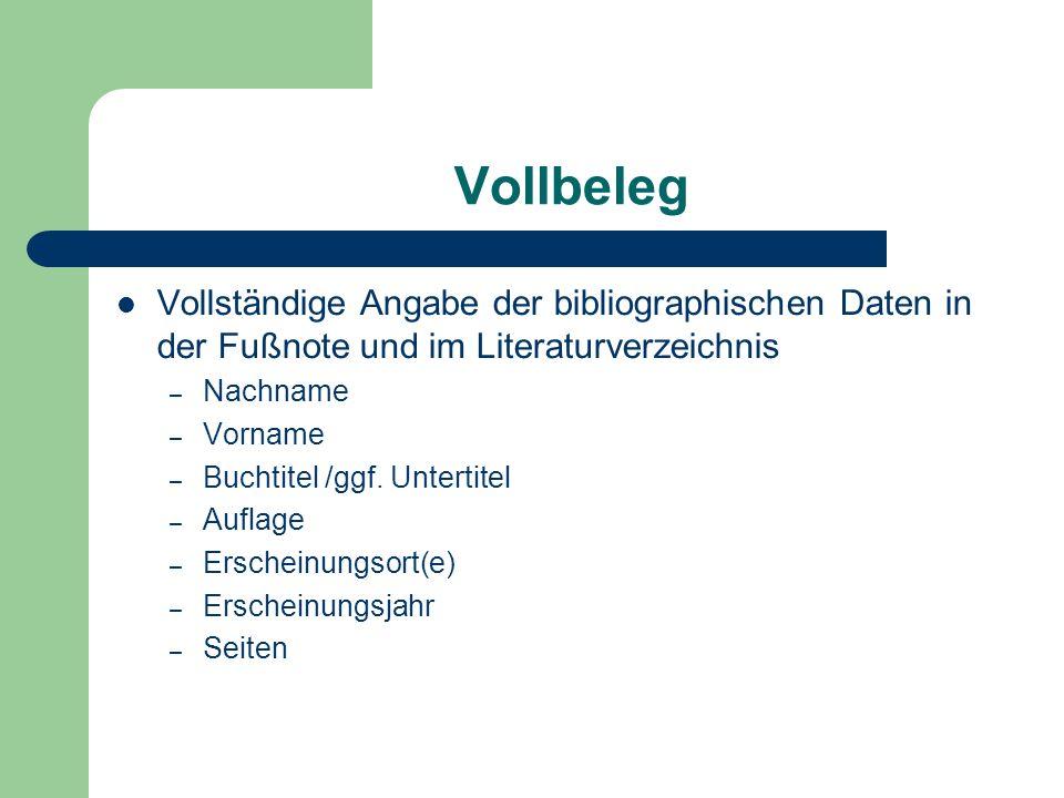 Vollbeleg Vollständige Angabe der bibliographischen Daten in der Fußnote und im Literaturverzeichnis.