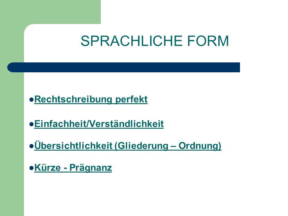 SPRACHLICHE FORM Rechtschreibung perfekt Einfachheit/Verständlichkeit