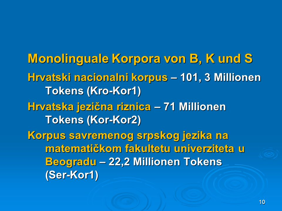 Monolinguale Korpora von B, K und S