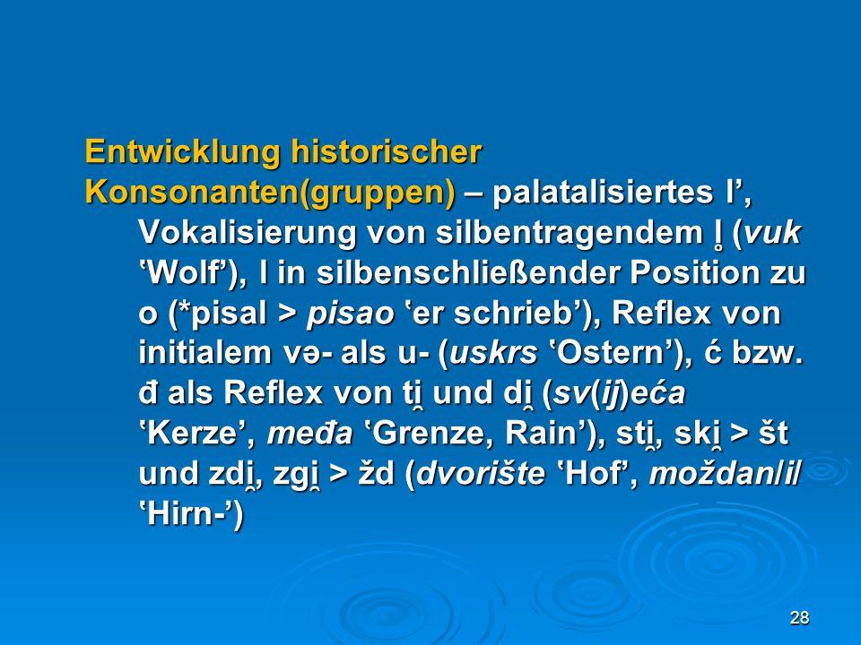 Entwicklung historischer Konsonanten(gruppen) – palatalisiertes l',