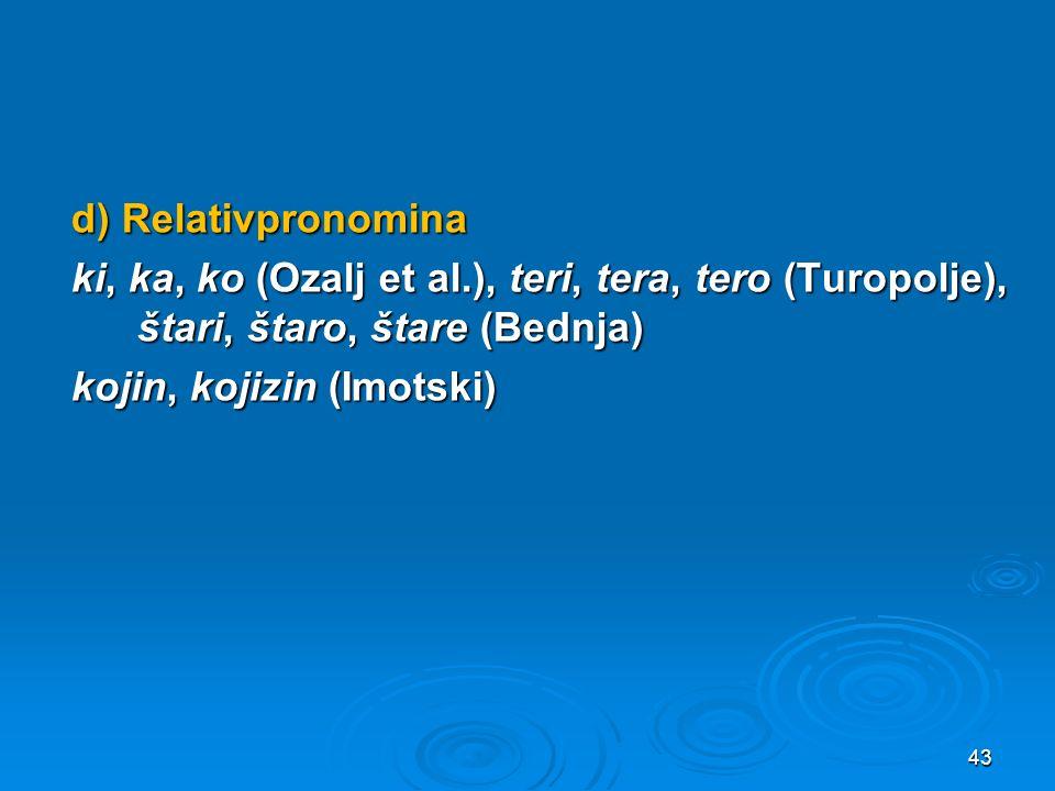 d) Relativpronomina ki, ka, ko (Ozalj et al