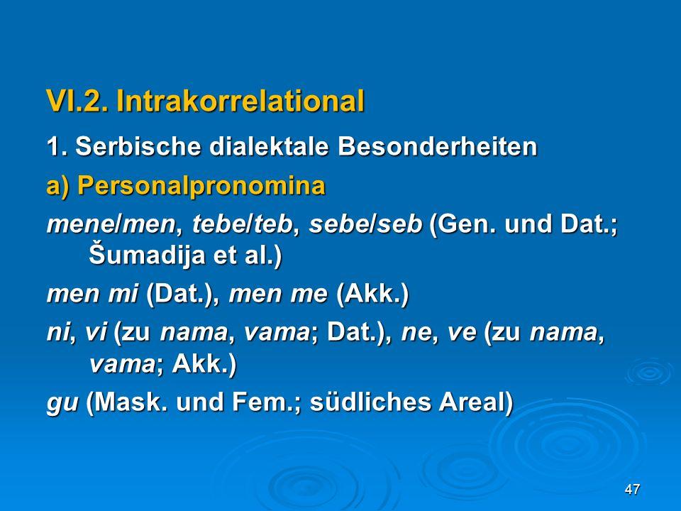VI.2. Intrakorrelational 1. Serbische dialektale Besonderheiten
