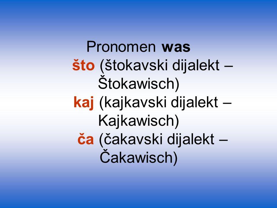 Pronomen was. što (štokavski dijalekt – Štokawisch)