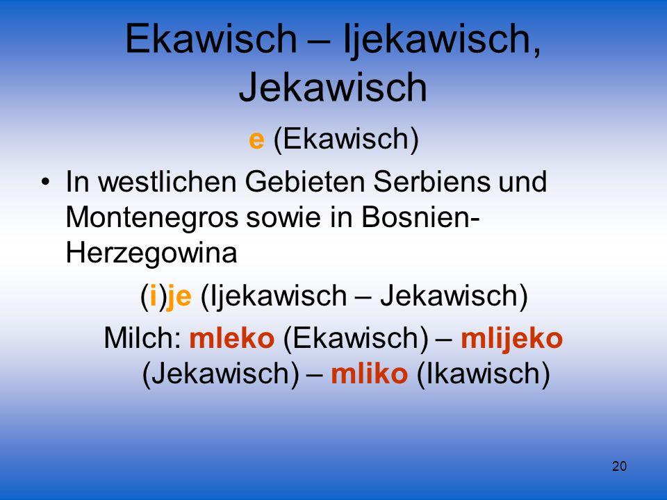 Ekawisch – Ijekawisch, Jekawisch