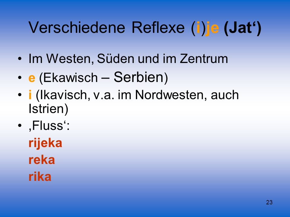 Verschiedene Reflexe (i)je (Jat')