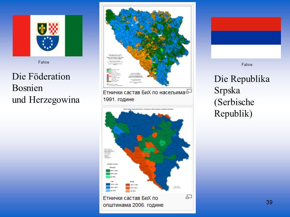 Die Föderation Die Republika Bosnien Srpska und Herzegowina (Serbische