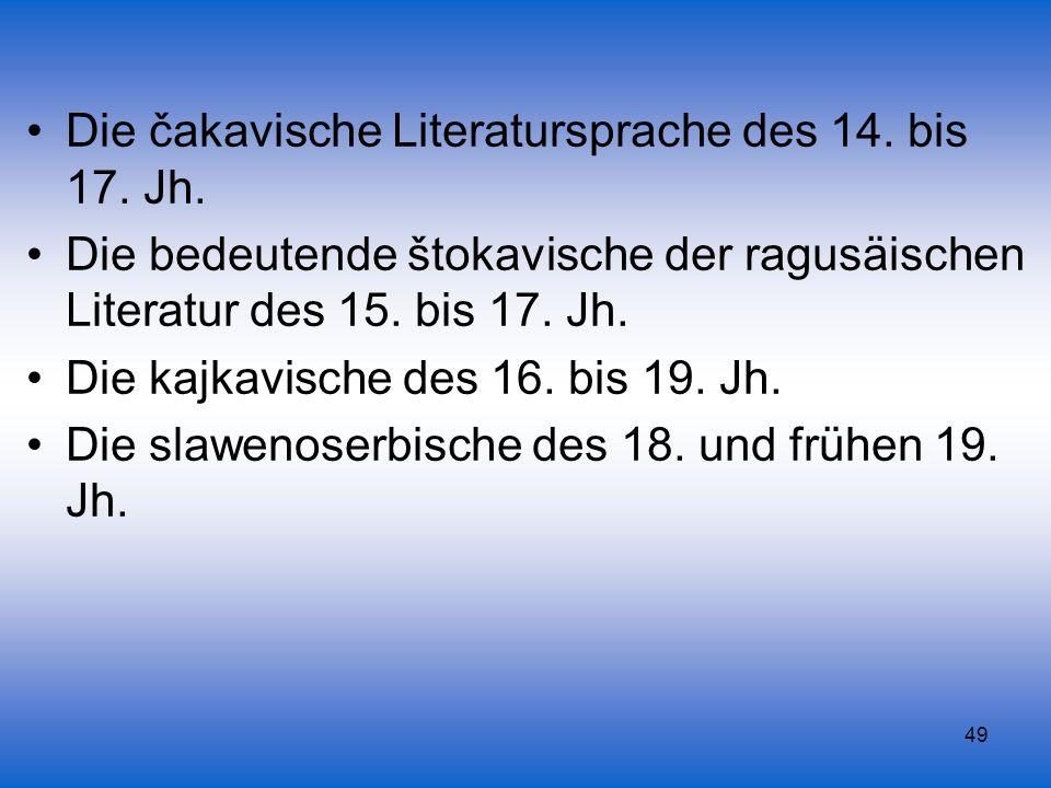 Die čakavische Literatursprache des 14. bis 17. Jh.