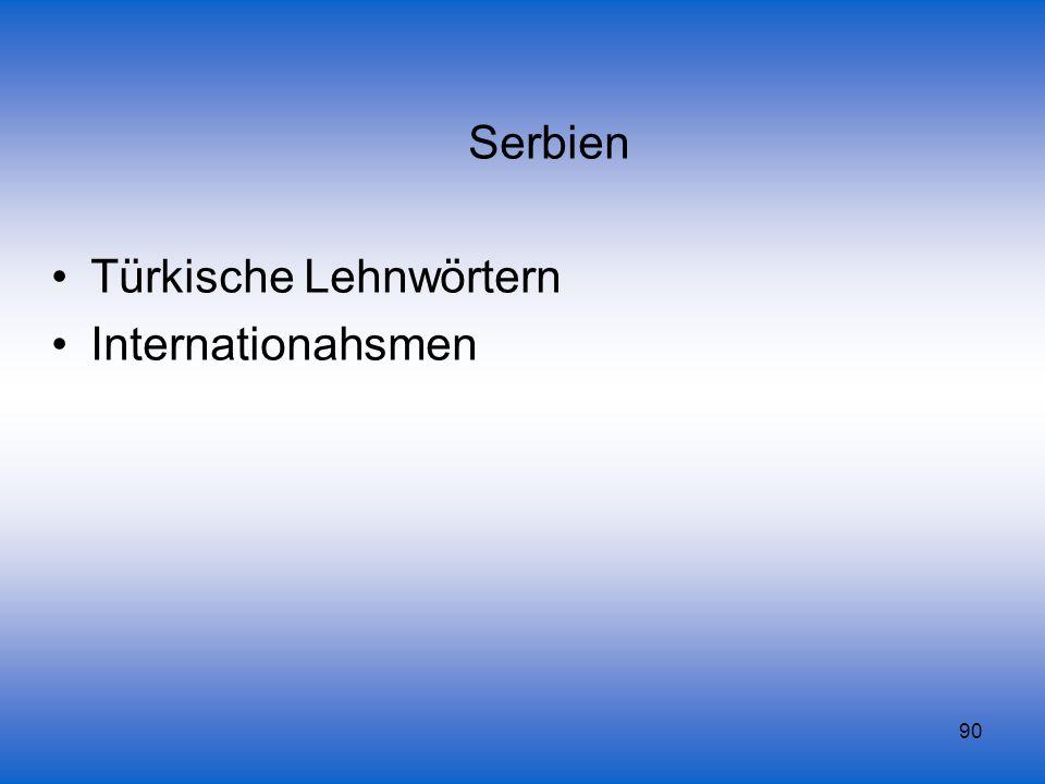 Serbien Türkische Lehnwörtern Internationahsmen