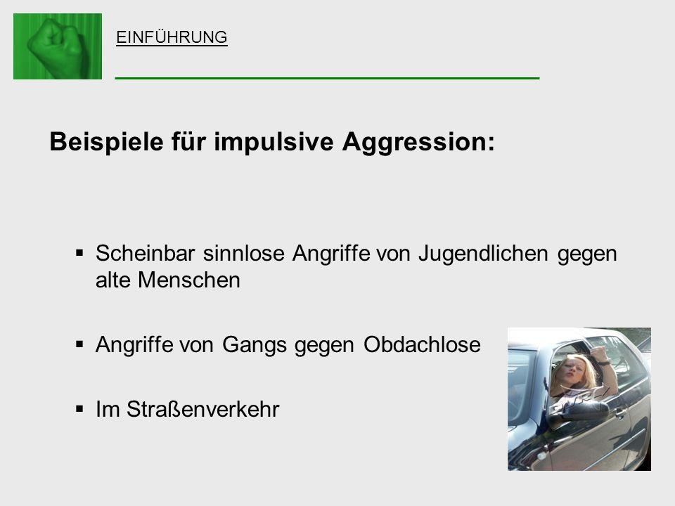 Beispiele für impulsive Aggression: