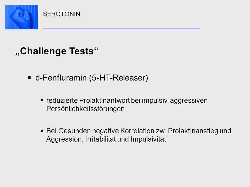 """""""Challenge Tests d-Fenfluramin (5-HT-Releaser)"""
