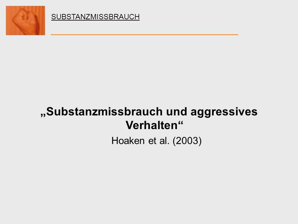 """""""Substanzmissbrauch und aggressives Verhalten"""