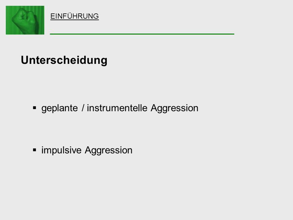 Unterscheidung geplante / instrumentelle Aggression