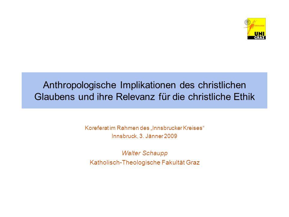 Anthropologische Implikationen des christlichen Glaubens und ihre Relevanz für die christliche Ethik