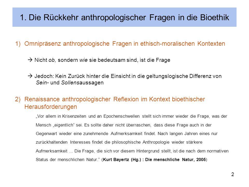 1. Die Rückkehr anthropologischer Fragen in die Bioethik