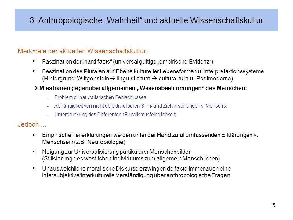 """3. Anthropologische """"Wahrheit und aktuelle Wissenschaftskultur"""