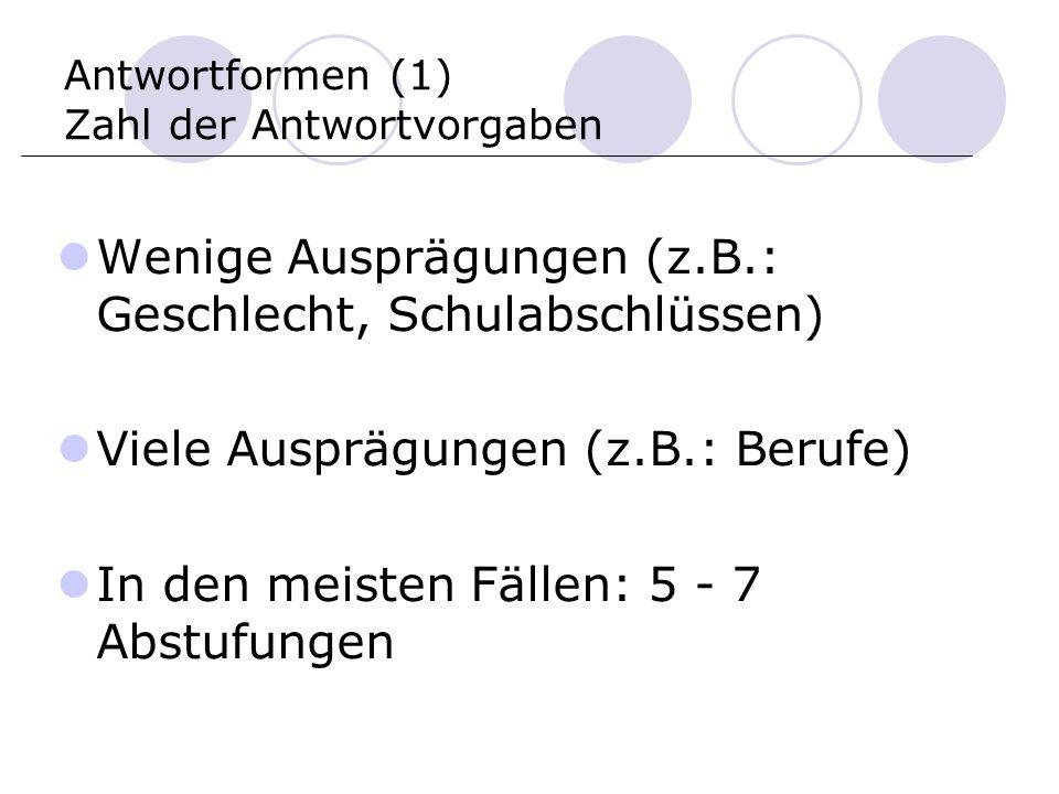 Antwortformen (1) Zahl der Antwortvorgaben