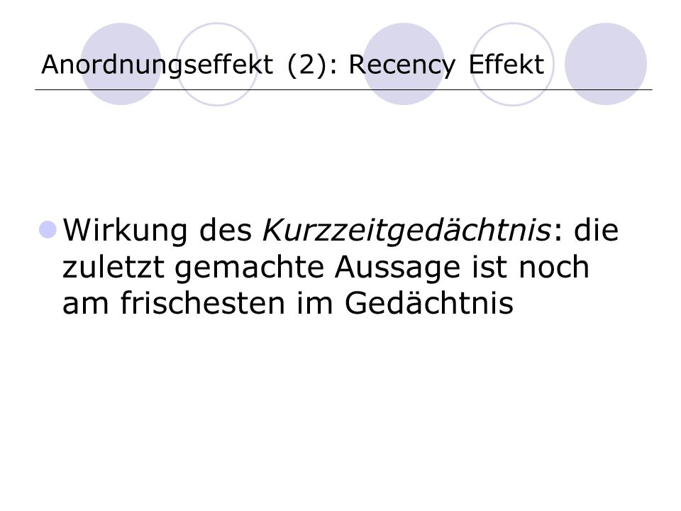 Anordnungseffekt (2): Recency Effekt