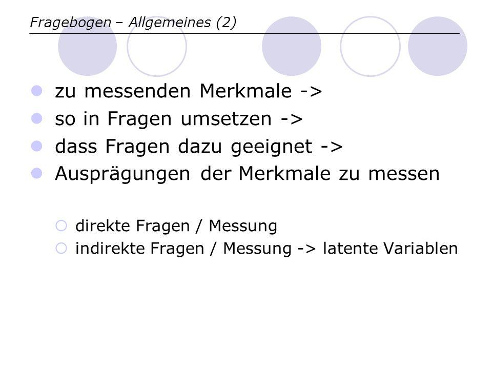 zu messenden Merkmale -> so in Fragen umsetzen ->