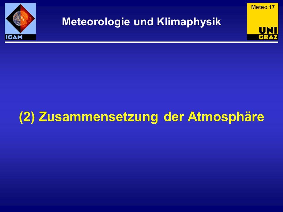 Meteorologie und Klimaphysik (2) Zusammensetzung der Atmosphäre