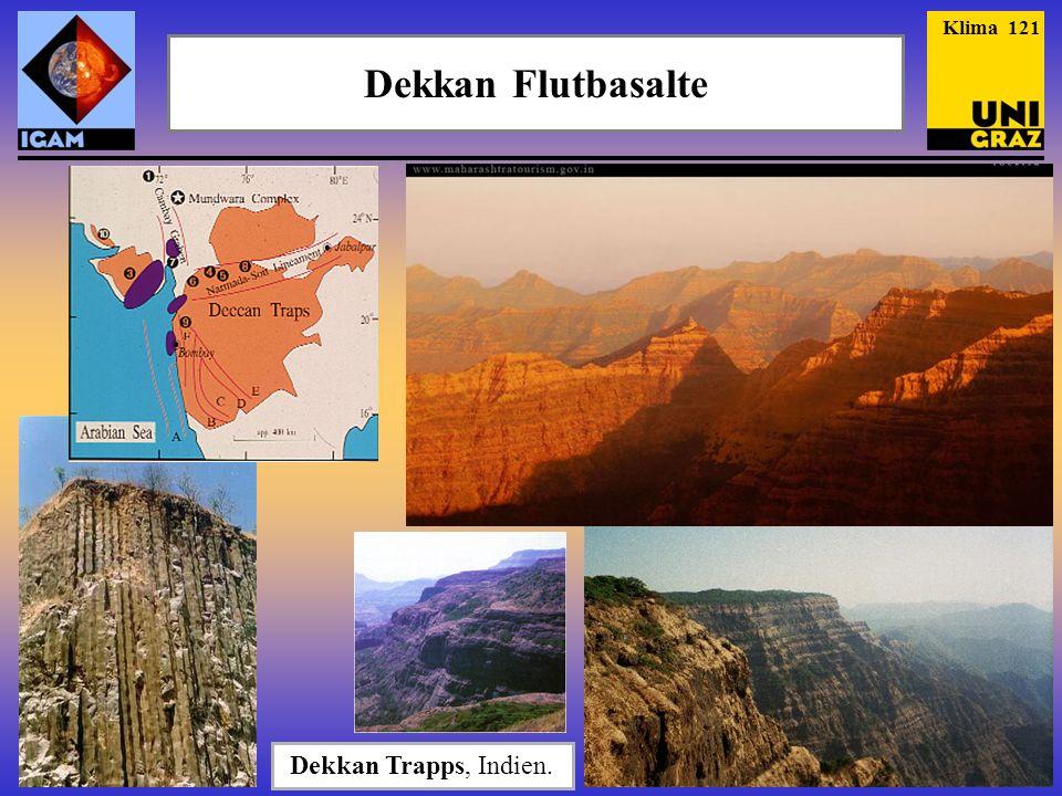 Klima 121 Dekkan Flutbasalte Dekkan Trapps, Indien.