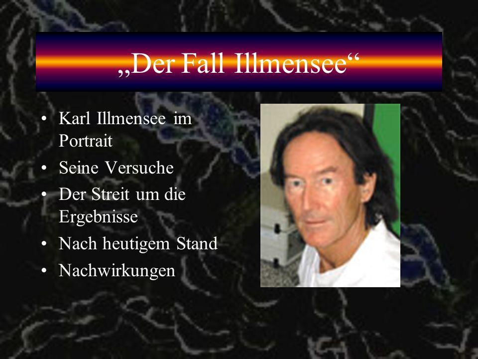 """""""Der Fall Illmensee Karl Illmensee im Portrait Seine Versuche"""